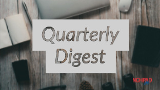 Subscribe to NCHPAD's Quarterly Digests