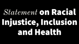 Statement on Racial Injustice, Inclusion and Health